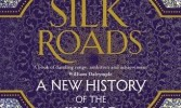 The Silk Roads – A New History of the World