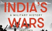 India's Wars: A Military History – Book Review